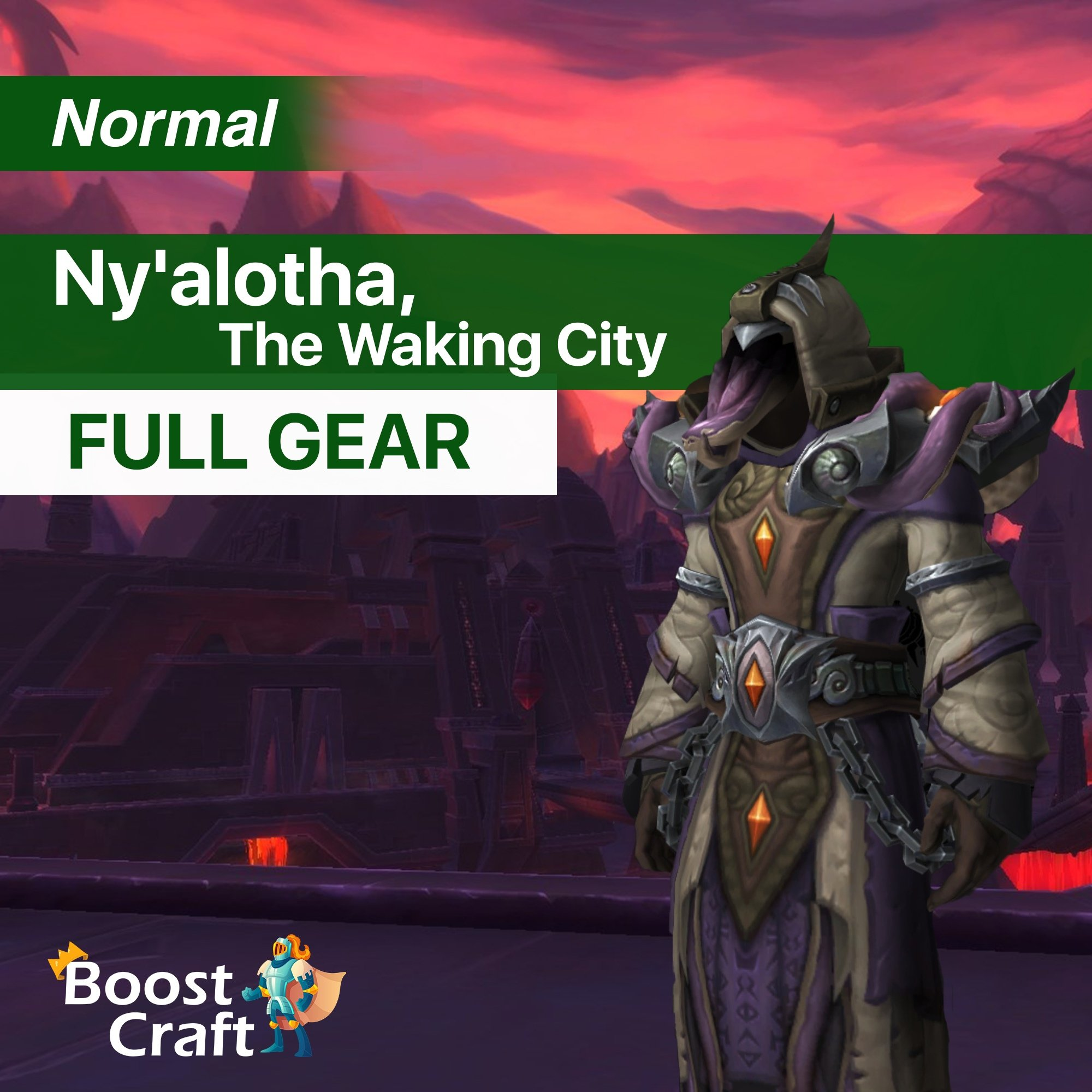Ny'alotha, The Waking City Normal FULL GEAR – 100-110ilvl Boost