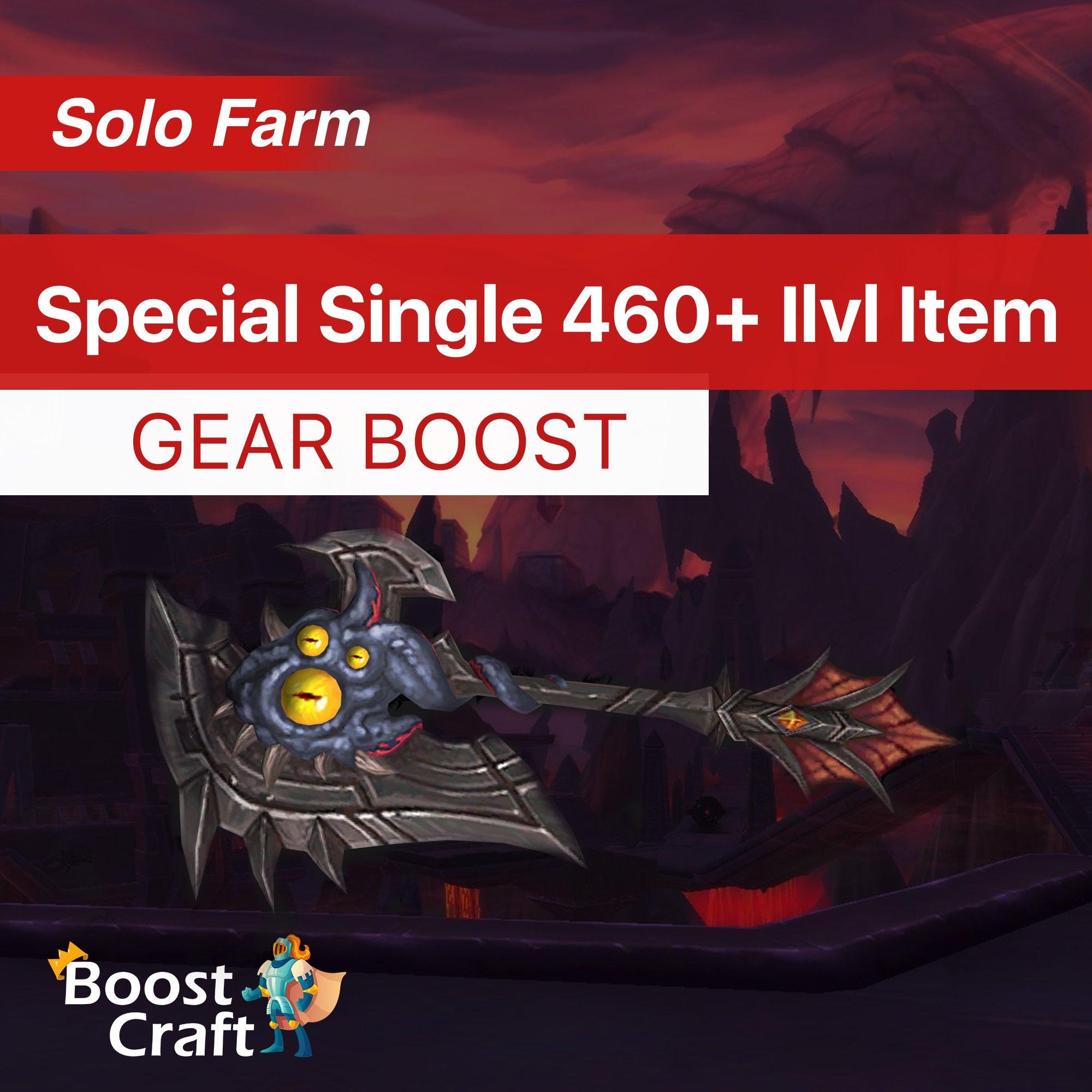 Special (target/single) 460+ ilvl item – Boost
