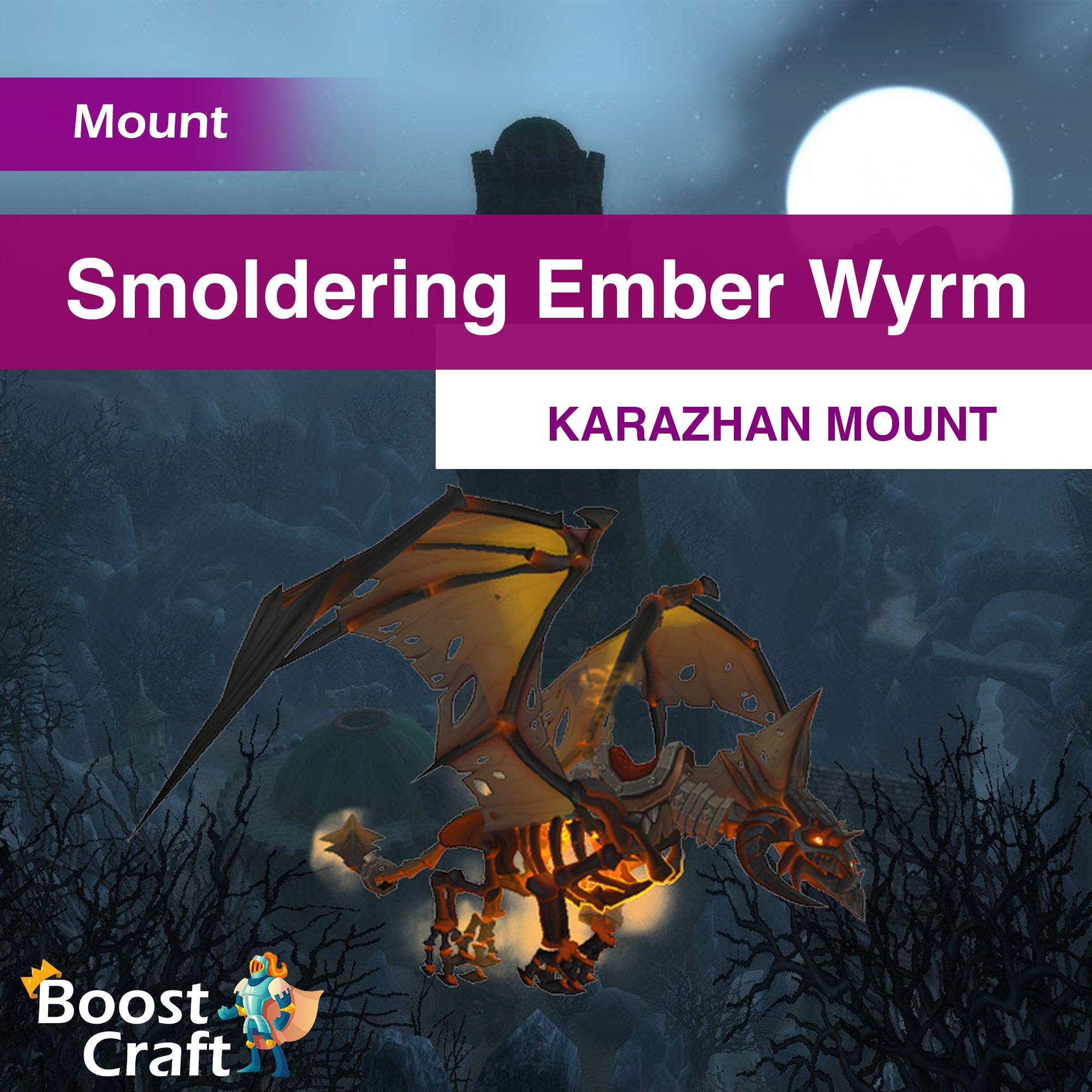 Smoldering Ember Wyrm – Karazhan mount Boost