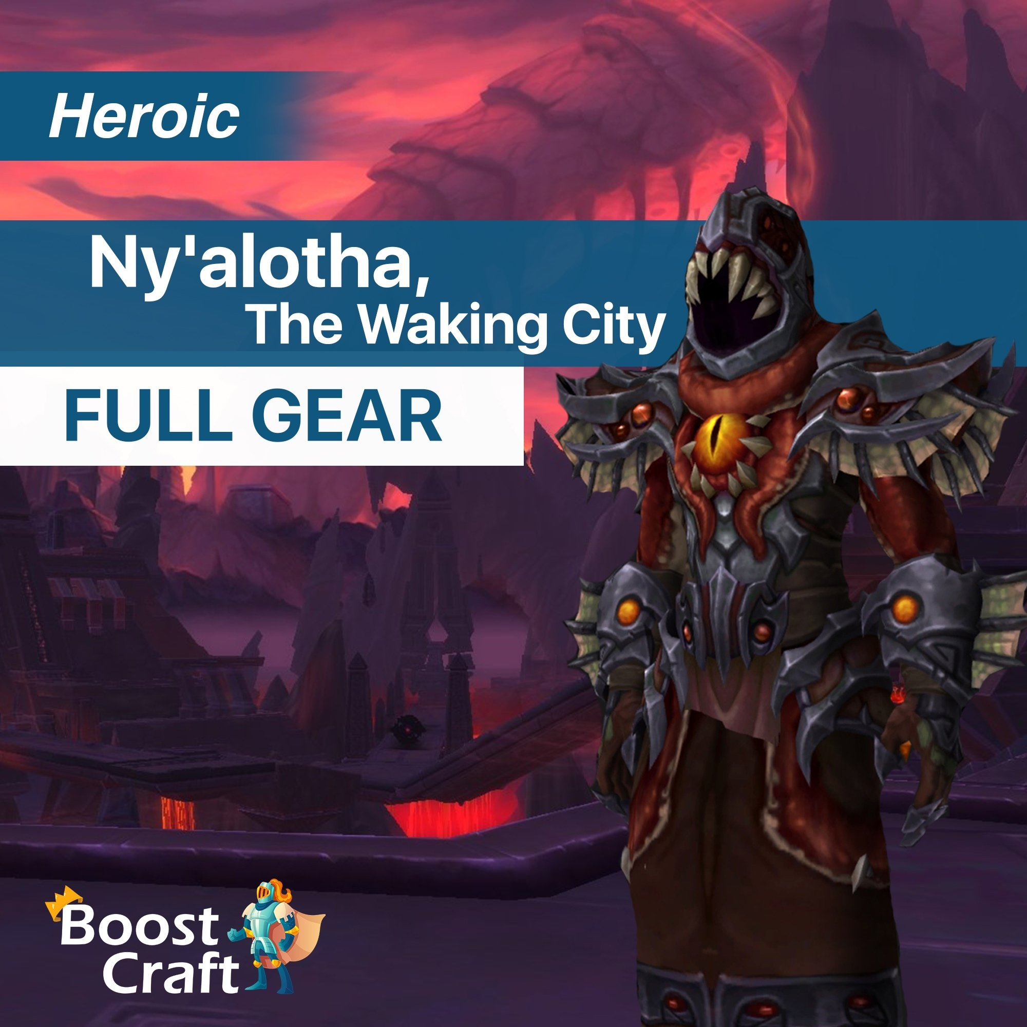 Ny'alotha, The Waking City Heroic FULL GEAR – 115-125 ilvl Boost