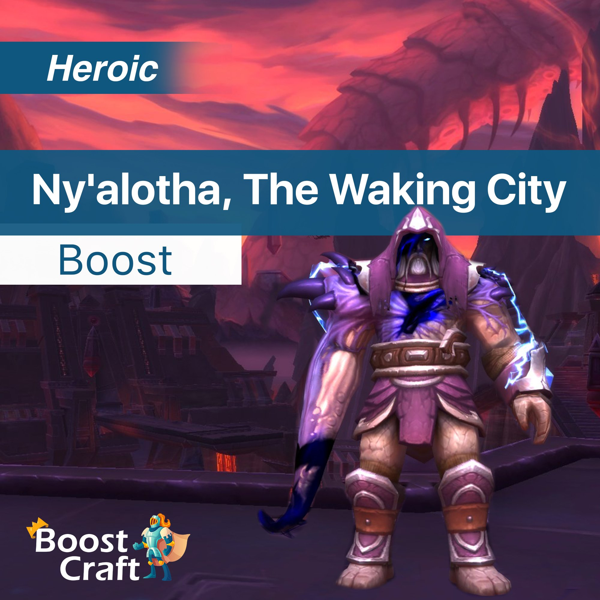 Ny'alotha, The Waking City Heroic Loot Run – Raid Boost Carry