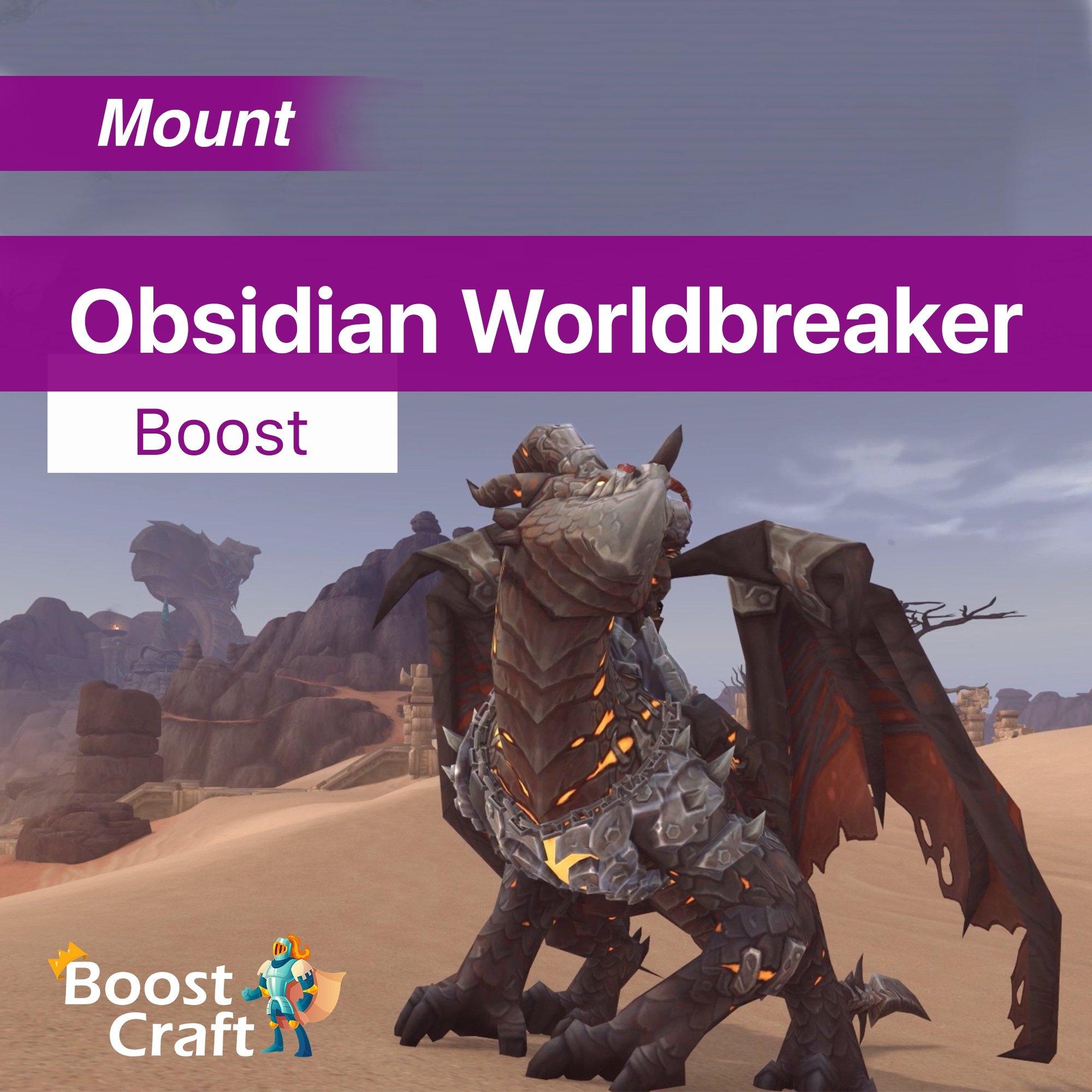 Obsidian Worldbreaker – Mount Boost