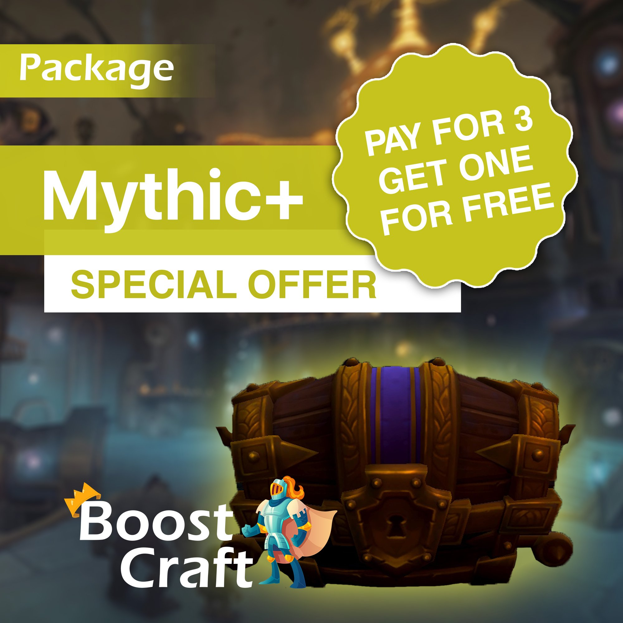 Pay for THREE get ONE FREE – Mythic+ Special PACKAGE