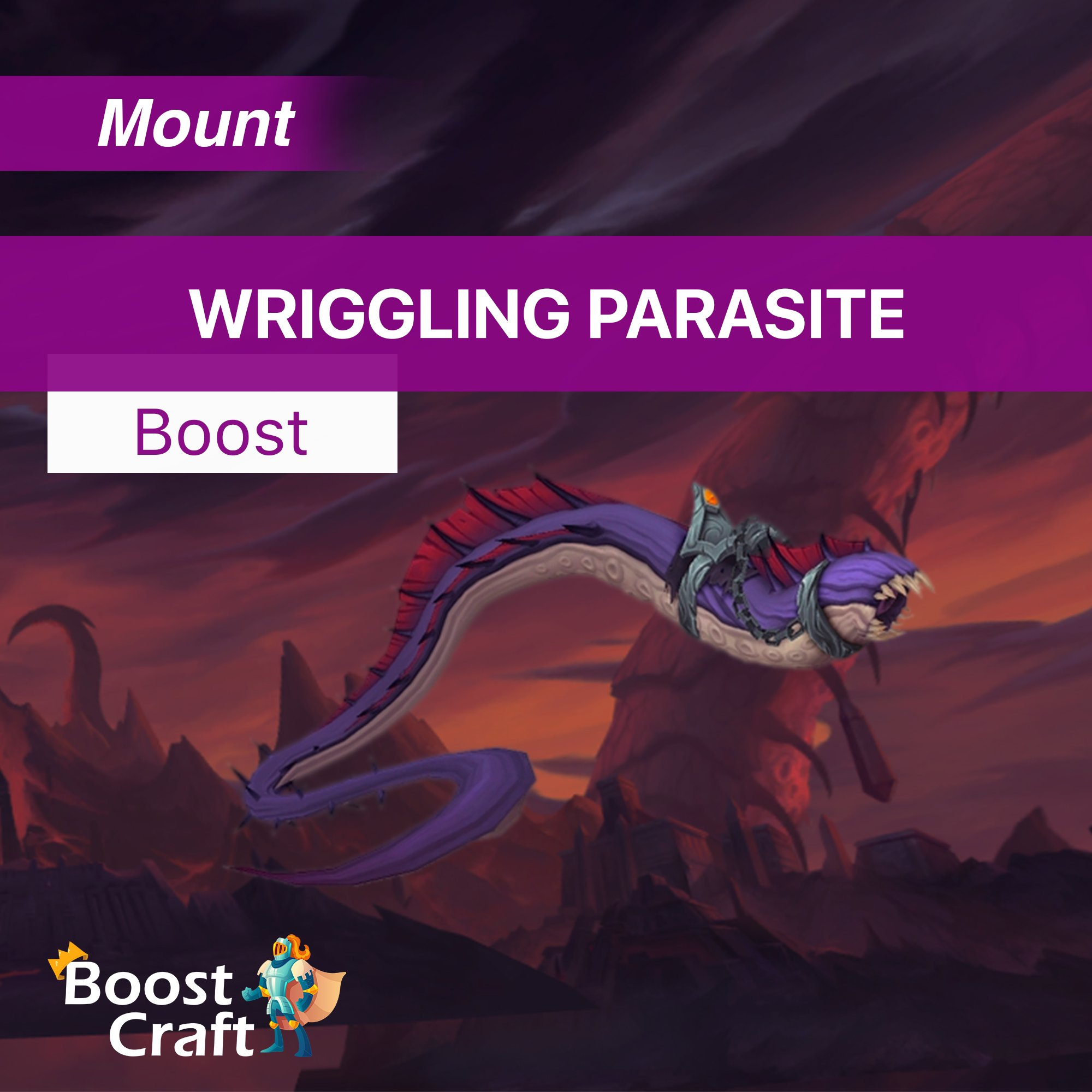 Wriggling Parasite Mount – Boost Service
